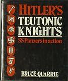 Hitler's Teutonic Knights, Bruce Quarrie, 0850597641