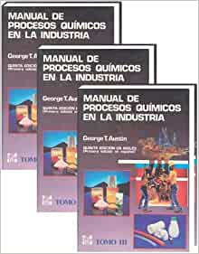 Manual De Procesos Quimicos En La Industria, 3 Tomos. Precio En Dolares: GEORGE AUSTIN, TOMOS: 3: Amazon.com: Books
