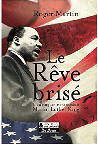 Le rêve brisé : L'assassinat de Martin Luther King - Roger Martin (2018) sur Bookys