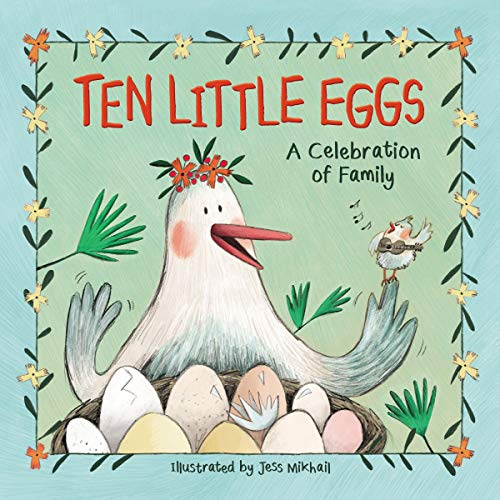 Ten Little Eggs: A Celebration of Family