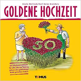Goldene Hochzeit Amazonde Gisela Walitzek Karl H