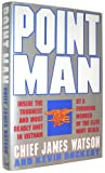 Point Man: Inside the Toughest and Most Deadly Unit in Vietnam by a Founding Member of the Elite Navy Seals