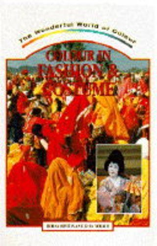 Colour in Fashion and Costume (The Wonderful World of Colour Series)