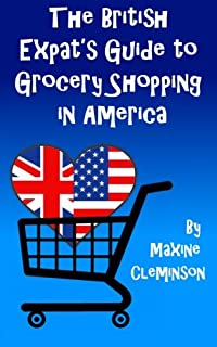 Brit think ameri think a transatlantic survival guide amazon the british expats guide to grocery shopping in america fandeluxe Choice Image