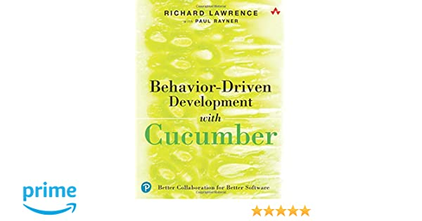 Better Collaboration for Better Software Behavior-Driven Development with Cucumber