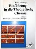 Einfuehrung in die Theoretische Chemie : Quantenmechanische Grundlagen, Kutzelnigg, 3527284265