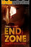 End Zone (Zombie Games Book Five) A Zombie Apocalypse Adventure