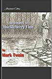 Adventures of Huckleberry Finn - Illustrated Edition