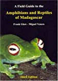 img - for Field Guide to the Amphibians and Reptiles of Madagascar by Frank Glaw (2006-11-16) book / textbook / text book