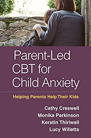 Amazon Com Parent Led Cbt For Child Anxiety Helping