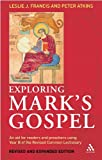 Exploring Mark's Gospel : An Aid for Readers and Preachers Using Year B of the Revised Common Lectionary, Francis, Leslie J. and Atkins, Peter, 0826480950