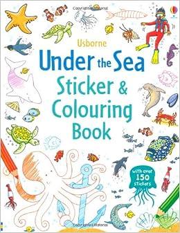 under the sea sticker and colouring book usborne sticker and colouring books - Usborne Coloring Books