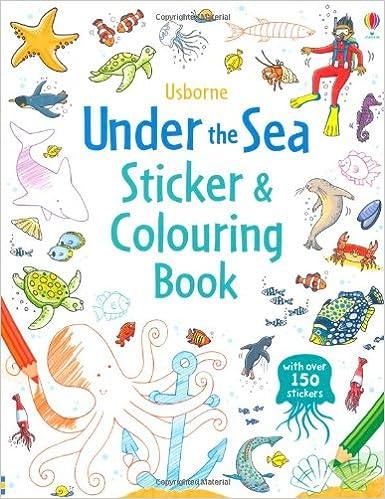 Under The Sea Sticker And Colouring Book Usborne Books Jessica Greenwell 9781409577508 Amazon