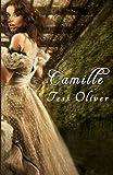 Camille, Tess Oliver, 1460905652