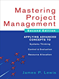 Mastering Project Management: Applying Advanced Concepts to Systems Thinking, Control & Evaluation, Resource Allocation: Applying Advanced Concepts to ... Control and Evaluation, Resource Allocation