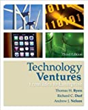 Technology Ventures: From Idea to Enterprise (text only) by T.Byers.R.Dorf.A. Nelson