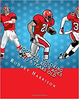 football coloring book for kids ages 4 to 8 years old rodney harrison 9781500673086 amazoncom books