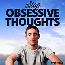 Stop Obsessive Thoughts Hypnosis