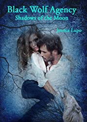 Shadows of the Moon (Black Wolf Agency Book 2)