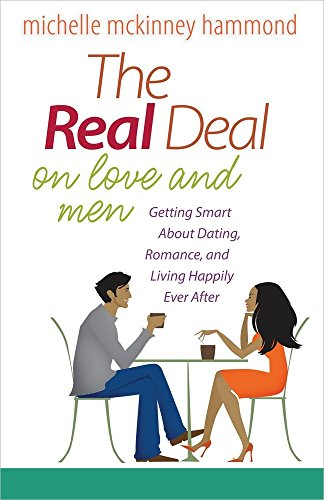 the-real-deal-on-love-and-men-getting-smart-about-dating-romance-and-living-happily-ever-after