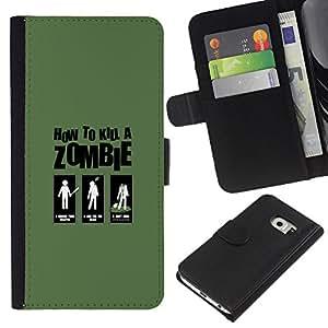Samsung Galaxy S6 EDGE (NOT S6) - Dibujo PU billetera de cuero Funda Case Caso de la piel de la bolsa protectora Para (Zombie Killing Guide - Funny)
