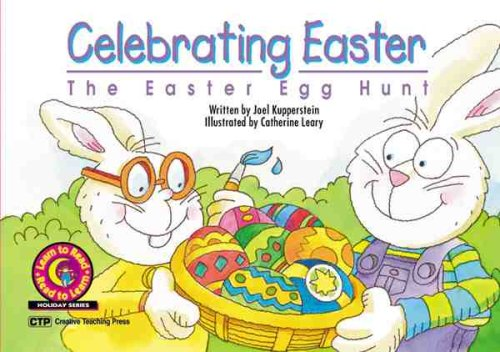 Celebrating Easter: The Easter Egg Hunt (Learn to Read Read to Learn Holiday Series) (Creative Easter Egg Hunts)
