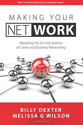 Download Making Your Net Work: Mastering the Art and Science of Career and Business Networking pdf