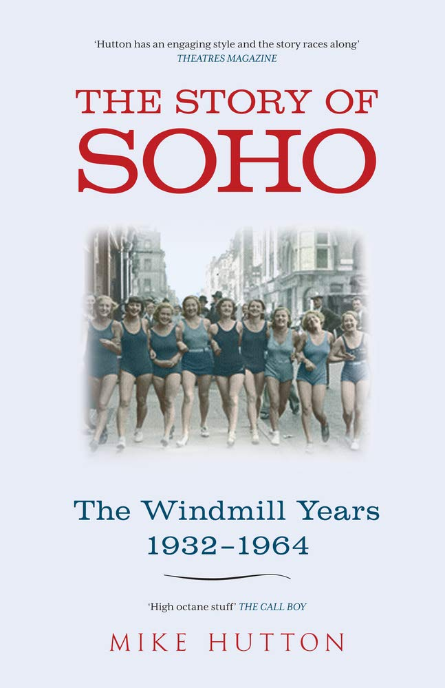 The Story of Soho: The Windmill Years 1932-1964 ebook
