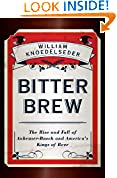 #8: Bitter Brew: The Rise and Fall of Anheuser-Busch and America's Kings of Beer