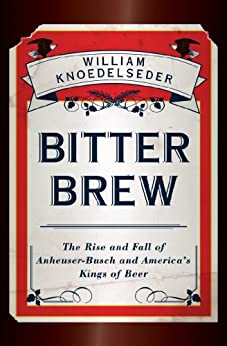 Bitter Brew Anheuser Busch Americas Kings ebook product image