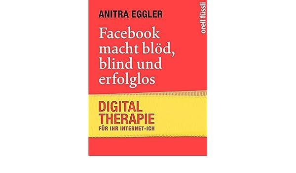 Facebook macht blöd, blind und erfolglos: 9783280054956: Amazon com
