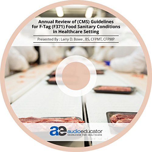 Annual Review of (CMS) Guidelines for F-Tag (F371) Food Sanitary Conditions in Healthcare Setting ebook