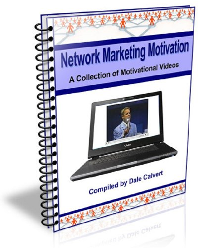 Network Marketing Motivation: A Collection of Motivational Videos