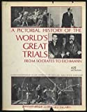 img - for A Pictorial History of the World's Great Trials: From Socrates to Eichmann book / textbook / text book