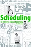Scheduling to Improve Student Learning, Ronald D. Williamson, 1560902248