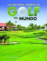 Los Mejores Campos De Golf Del Mundo (Sitios