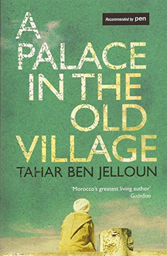A Palace in the Old Village. by Tahar Ben Jelloun