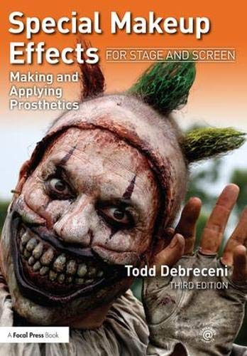 Special Makeup Effects for Stage and Screen: Making and Applying Prosthetics -