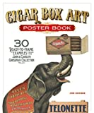 Cigar Box Art Poster Book, John Grossman, 1565237439