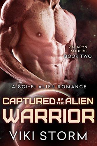 Captured by the Alien Warrior: A Sci-Fi Alien Romance (Zalaryn Raiders Book 2)