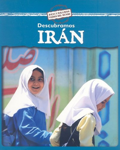 Descubramos Iran/ Looking at Iran (Descubramos Paises Del Mundo / Looking at Countries) (Spanish Edition) pdf epub