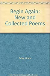 Begin Again: New and Collected Poems