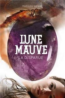 Lune mauve, tome 1 : La disparue par Aznar