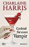 Cocktail für einen Vampir: Roman (Sookie Stackhouse)