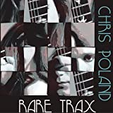 Rare Trax by Chris Poland (2013-05-03)