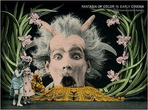 amazoncom fantasia of color in early cinema framing film 9789089646576 tom gunning giovanna fossati joshua yumibe jonathon rosen martin scorsese