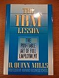THE IBM LESSON: The Profitable Art of Full Employment
