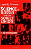 Science in Russia and the Soviet Union, Loren R. Graham, 0521287898