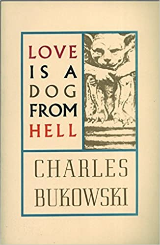 Resultado de imagen de love is a dog from hell bukowski