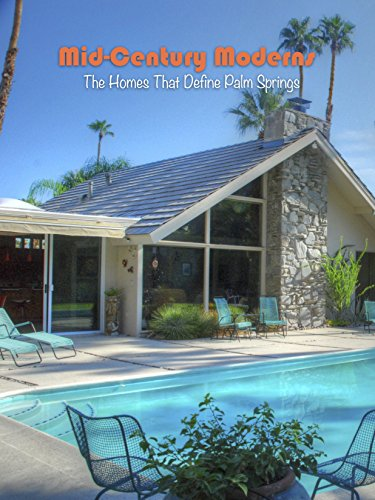 (Mid-Century Moderns: The Homes That Define Palm Springs)